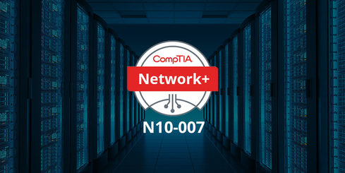 CompTIA Network+ N10-007 Complete Video Course & Pracitce Test
